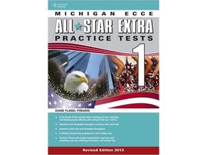 Michigan All Star Extra  ECCE Practice Tests 1 +Glossary 2013